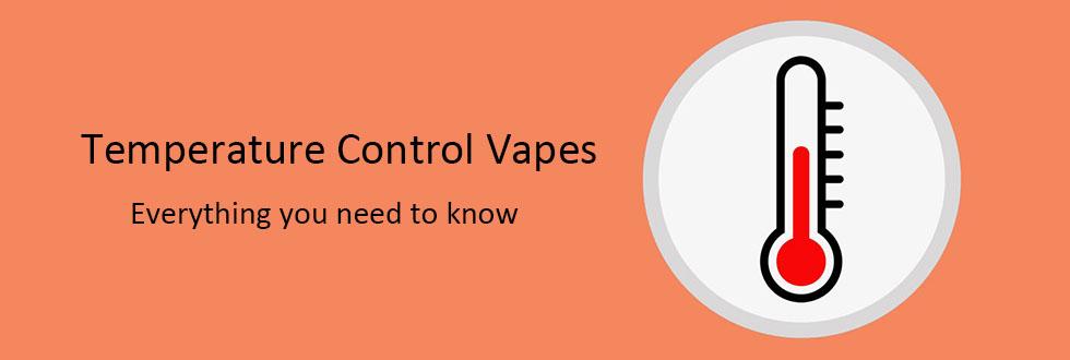 Temperature control vapes