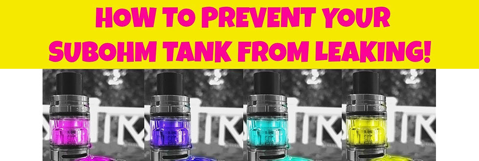 prevent your subohm tank from leaking